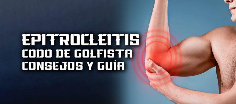 Epitrocleitis – Codo de golfista – Consejos y guía