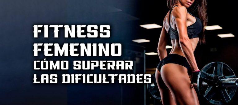 Fitness Femenino – Cómo superar las dificultades
