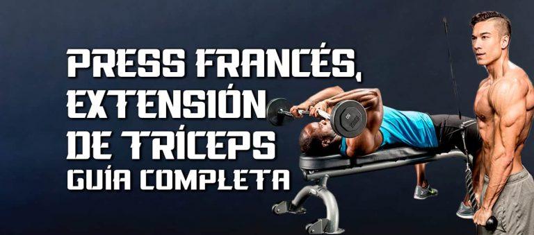 Press Francés y Extensión de Tríceps – Guía completa
