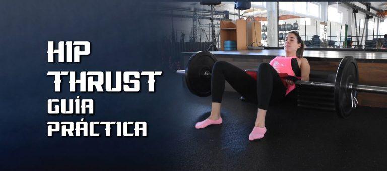 Hip Thrust – Guía práctica – ejercicio para glúteos