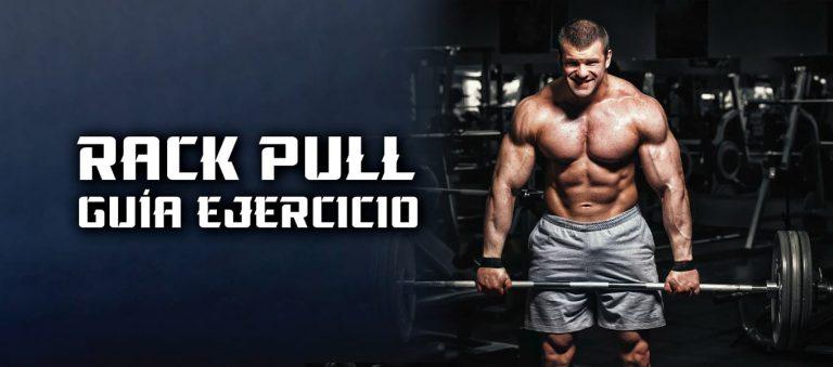 Rack Pull – Espalda – Guía ejercicio
