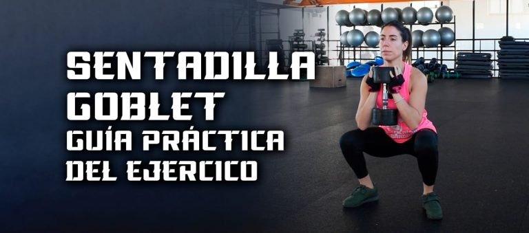 Sentadilla Goblet – Guía y biomecánica
