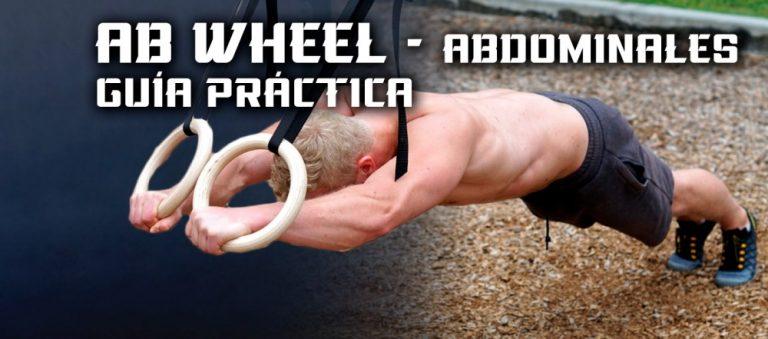 Ab Wheel Abdominales – Guía Ejercicio
