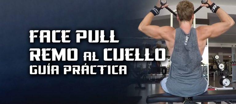 Face Pull y Remo al Cuello – Guía práctica